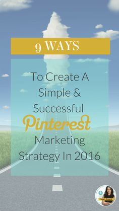 Here's a step-by-step plan on how your business can maximize its' Pinterest social media marketing experience in 2016.