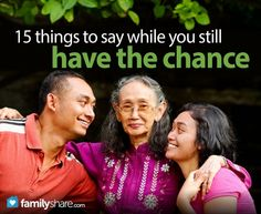 15 things to say to your #mom while you still have the chance. #mothers #moms