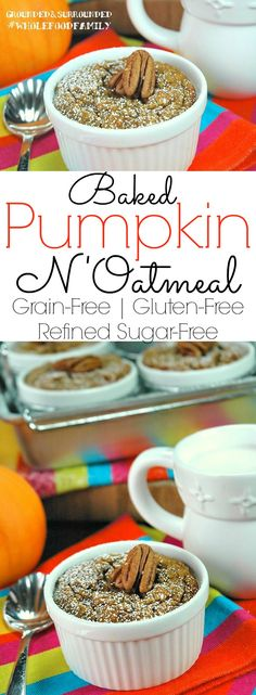 Baked Pumpkin N'Oatmeal | We are bringing on fall with this easy grain-free (quinoa), gluten-free, dairy-free, and refined sugar-free Baked…
