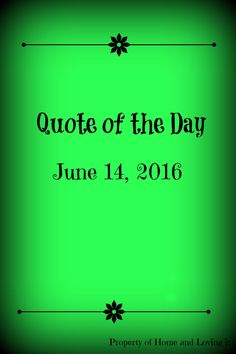 Quote of the day June 14, 2016