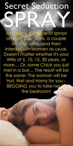 Wouldn't it be great if you could make ANY woman Hot, Wet & Horny – in 30 seconds flat – using a SPRAY that takes just 3 seconds to apply? Great News: That spray exists. Dating Tips For Men, Karen, Funny Relationship, Fitness Nutrition, Sprays, How To Apply, 30 Seconds, Feelings, Woman