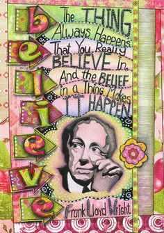 Art Journaling- Frank Lloyd Wright quote.  INCREDIBLE.