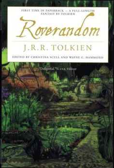 Roverandom - Tolkien made this story up to comfort his son who lost a toy dog. It is one of the more creative things I have ever read.