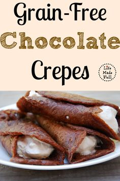 These Grain Free Chocolate Crepes are a flash to throw together and taste amazing!!