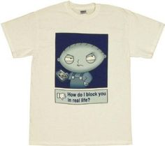 Family Guy Stewie Griffin Block You in Real Life Mens T-Shirt XX-Large