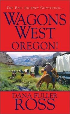Oregon! (Wagons West Series #4) if you read one, you read them all!
