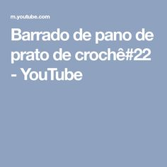Barrado de pano de prato de crochê#22 - YouTube