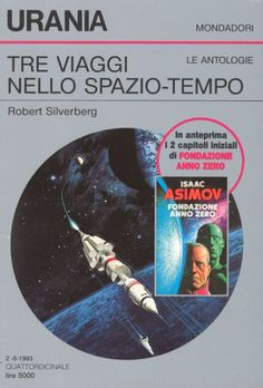 1204 	 TRE VIAGGI NELLO SPAZIO-TEMPO 2/5/1993 	 THREE TRIPS IN TIME AND SPACE (1992)  Copertina di  Oscar Chichoni / Vincent Di Fate 	  ROBERT SILVERBERG