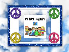 "The squares in this quilt are the lines from a ""five senses"" peace poem. Included in this resource, you will find several different options for the center square of your quilt as well as quilt squares with and without cloud borders.$"