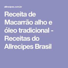 Receita de Macarrão alho e óleo tradicional - Receitas do Allrecipes Brasil