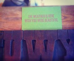"""The weather is here ....  wish you were beautiful.""  【ツ】"