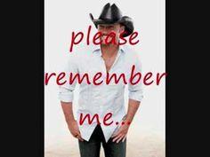 Tim McGraw:  Please Remember Me