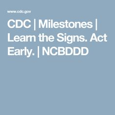 CDC | Milestones | Learn the Signs. Act Early. | NCBDDD