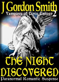 The Night Discovered (The Vampires of Livix, #2) by J Gordon Smith