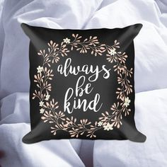 Always Be Kind Throw Pillow Quote Pillow Case by SassMouthPrints Always Be Kind | Throw Pillow | Quote Pillow Case | Gift for Her | Boho Bed Pillows | Spring Home Decor | Inspirational Quote | Floral