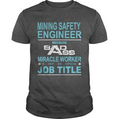 Because Badass Miracle Worker Is Not An Official Job Title MINING SAFETY ENGINEER T-Shirts, Hoodies. GET IT ==► https://www.sunfrog.com/Jobs/Because-Badass-Miracle-Worker-Is-Not-An-Official-Job-Title-MINING-SAFETY-ENGINEER-Dark-Grey-Guys.html?id=41382