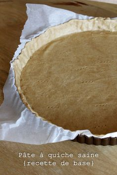 Pâte brisée saine pour tarte et quiche salée – Mes brouillons de cuisine