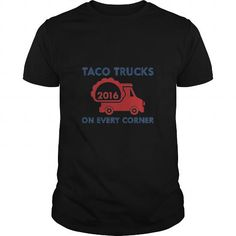 Awesome Tee Taco Trucks On Every Corner SHIRT T shirts