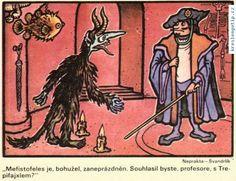 Jiří Winter Neprakta, Miloslav Švandrlík - Mefistofeles je, bohužel, zaneprázdněn. Souhlasil byste, profesore, s Trepifajxlem?