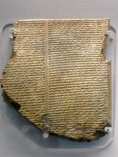 The most famous cuneiform tablet from Mesopotamia The Flood Tablet, relating part of the Epic of Gilgamesh, From Nineveh, northern Iraq, Neo-Assyrian, 7th century BC.