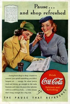 """Reading Fashion News while drinking Coca-Cola. Advertisement, 1940.  """"Coca-Cola has the charm of purity. It is prepared with the finished art that comes from a lifetime of practice. Its delicious taste never loses the freshness of appeal that first delighted you…always bringing you a cool, clean sense of refreshment. Thirst asks nothing more."""""""