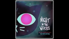 Alec Holowka - Night in the Woods Vol. 2 - Hold On To Anything - full OS...