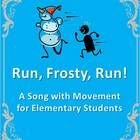 """Run, Frosty, Run!"" is a fun song and movement activity for Elementary students.  After learning the song, they can move along as they sing.  The j..."