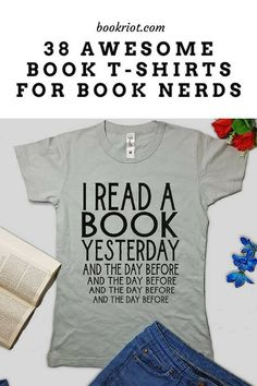 38 Must-Have Awesome and Hilarious Book T-Shirts - Funny Nerd Shirts - Ideas of Funny Nerd Shirts - 38 Awesome and Hilarious Book T-Shirts To Wear Your Love Of Reading Meme Shirts, Book Shirts, Quote Shirts, T Shirt Quotes, Funny Shirts, Funny Shirt Sayings, T Shirts With Sayings, Camisa Nerd, Teacher Shirts