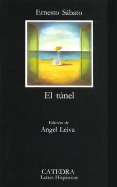 El tunel. Ernesto Sábato Such a good book! First book I read while living in Spain