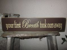 Your first Breath took ours away Wooden Sign for Nursery by primd