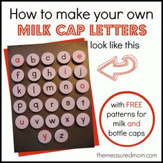 Make your own easy and beautiful milk cap letters for tons of learning fun! -- free printable patterns included