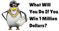 Here is something fun to discuss. This topic always comes up when your local lotto tops at astounding levels. What would you do if you won or earned your first million dollars?