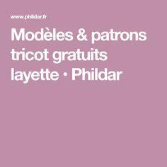 Modèles & patrons tricot gratuits layette • Phildar