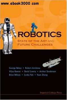 George A. Bekey, Robotics: State Of The Art And Future Challenges