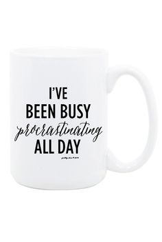 'I've been busy procrastinating all day,' mug