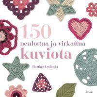 150 neulottua ja virkattua kuviota