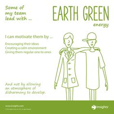Hints for motivating team members who lead with Earth Green energy.