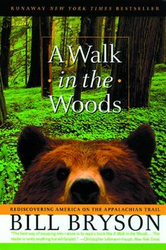 A Walk in the Woods :read about 5 times