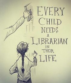 Every child needs a Librarian in their life!