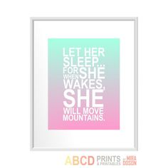 Nursery quote print Let Her Sleep... For When She by MiraDoson, $19.00