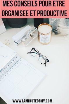 Mes 5 conseils pour être organisée et productive