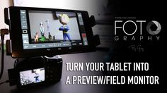 Turn your Tablet into a Preview / Field Monitor with DSLR Controller for...