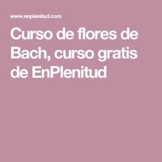 Curso de flores de Bach, curso gratis de EnPlenitud