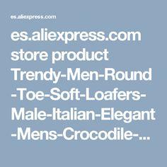 es.aliexpress.com store product Trendy-Men-Round-Toe-Soft-Loafers-Male-Italian-Elegant-Mens-Crocodile-Leather-Flats-Men-Driving-Shoes 1797851_32790584617.html?spm=2114.12010615.0.0.jxhDu8