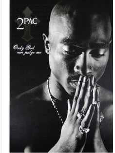 Only God Can Judge  Me.......  TUPAC.     1961-1997