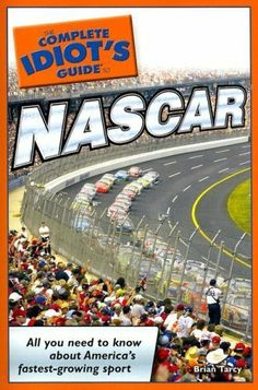 The Complete Idiot's Guide to NASCAR by Brian Tarcy, $10.38. The almanac that puts the pedal to the metal. Chronicling the complete history of NASCAR®, as well as its controversies, this almanac.