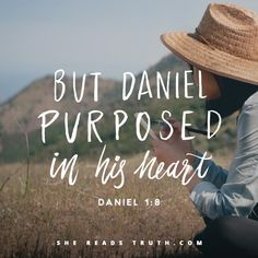 Day 4 of the Daniel reading plan from She Reads Truth | Godly Determination Join us at SheReadsTruth.com or on the SRT app!