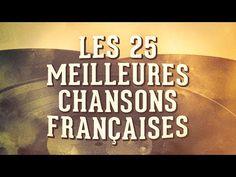 Les 25 meilleures chansons françaises Vol. 1 (Album vidéo longue durée) - YouTube