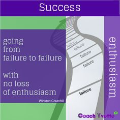 """""""Success is going from failure to failure with no loss of enthusiasm."""" ~ Winston Churchill  You will fail at something, we all do as humans. Do you allow that failure to consume you to the point that you give up?   My wish for you is to learn from your failures! Allowing setbacks to consume you drains you of power.  I believe in you!   Do YOU believe in YOU?   Please share this message with someone you love."""