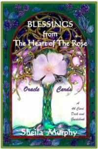 Blessings From The Heart Of The Rose Oracle Deck